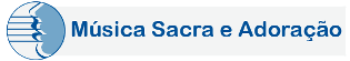 Música Sacra e Adoração